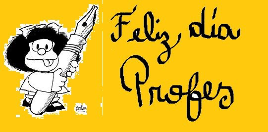 Resultado de imagen para dia del profesor mafalda
